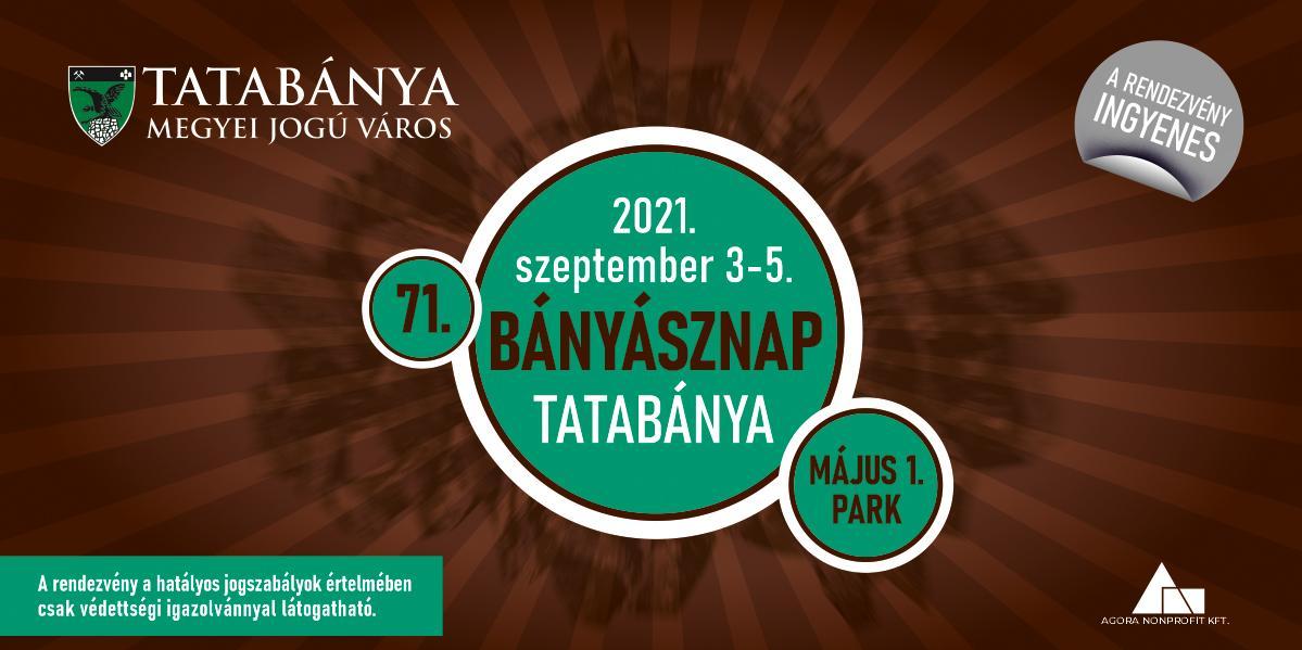 71. Tatabányai Bányásznap: 2021. szeptember 3-4-5.